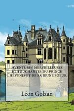 Aventures Merveilleuses et Touchantes du Prince Chevenis et de Sa Jeune Soeur...