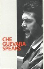 Ernesto Guevara : Che Guevara Speaks: Selected Speeches an