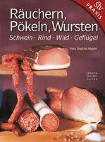 Räuchern Pökeln Wursten Schwein Rind Wild Geflügel Rezepte Räucherofen Buch