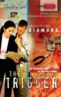 The Trigger (Code Red (Harlequin)) by Diamond, Jacqueline Book The Fast Free