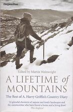 A Lifetime of Mountains: The Best of A.Harry Griffin's Country Diary, Book. New