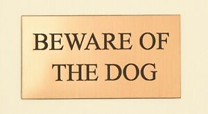 """""""BEWARE OF THE DOG"""" BRASS EFFECT PERSONALISED ENGRAVED SIGN  COLOUR OPTIONS"""