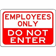 """Employees Only -  Do Not Enter - Aluminum Metal Sign 12""""x8"""" New"""