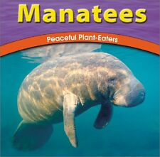 Manatees: Peaceful Plant-Eaters (The Wild World of