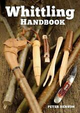 The Whittling Handbook by Peter Benson (2016, Paperback)