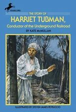 The Story of Harriet Tubman: Conductor of the Underground Railroad: By Mcmull...