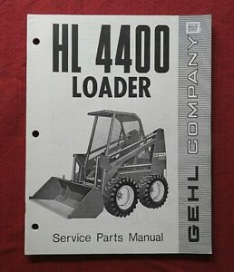 GENUINE GEHL HL 4400 TRACTOR SKID STEER LOADER PARTS MANUAL CATALOG NICE SHAPE