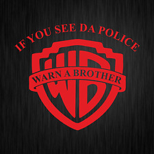 If you see da Police Warn a Brother Cop Spaß Rot Vinyl Decal Sticker Aufkleber