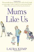 Mums Like Us,Laura Kemp