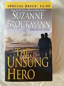 Troubleshooter Ser.: The Unsung Hero by Suzanne Brockmann (2003, Mass Market)