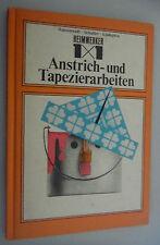Heimwerker 1x1 Anstrich- und Tapizierarbeiten /altes,bebildertes Fachbuch/1983