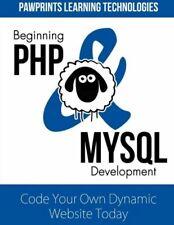 Beginning Php & Mysql Development: Code Your Own Dynamic Website Today