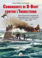 COMANDANTE DI U-BOOT CONTRO L'INGHILTERRA Diario di bordo 1914-15 WW1 guerra U28