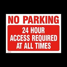 No Parking 24 Hour Access Sign, Sticker, Metal - All Sizes & Materials (MISC29)