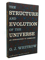 G. J. Whitrow THE STRUCTURE AND EVOLUTION OF THE UNIVERSE  1st Edition 1st Print