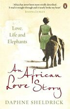 An African Love Story: Love, Life and Elephants by Sheldrick, Dame Daphne | Pape