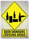 BEER drinkers METAL STREET SIGN funny joke bar pub tavern MANCAVE wall decor 411