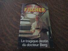 le tragique destin du docteur berg - MARIE-LOUISE FISCHER