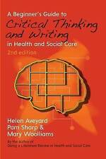 A Beginner's Guide To Critical Thinking And Writing In  - Paperback NEW Helen Av