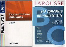 LOT : LES CONCOURS ADMINISTRATIFS B & C GUIDE COMPLET + INSTITUTIONS PUBLIQUES