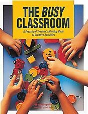 The Busy Classroom: A Preschool Teacher's Monthly Book of Creative Act-ExLibrary