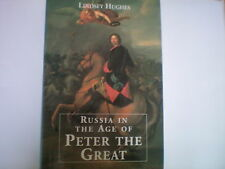 RUSSIA IN THE AGE OF PETER THE GREAT by LINDSEY HUGHES 1ST EDN Hardback 1998