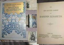 1909 GRAFIN SZTÁRA-DIE LETZTEN JAHRE DER KAISERIN ELISABETH 270 Seiten