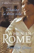 When in Rome: Chasing La Dolce Vita by Penelope Green - Medium Paperback