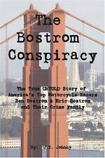 The Bostrom Conspiracy: The True Untold Story of America's Top Motorcycle Racers
