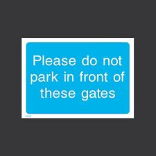 Please do not park in front of gate - Plastic Sign, Sticker - All Sizes - INFO36
