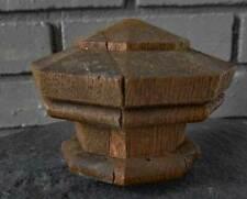 Antique  OAK NEWEL POST FINIAL  HEXAGON SHAPE ( A )