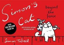 Simon's Cat: Beyond the Fence - Good - Tofield, Simon - Paperback
