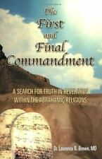 The First & Final Commandment: A Search for Truth in Revelation Within the Abrah
