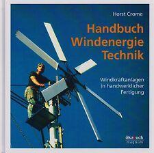 NEU! Handbuch Windenergie: Windkraftanlagen selber bauen: ökologisch & günstig!