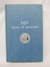 150 Years Of Meriden. Sesquicentennial June 17 - 23, 1956. 316 Page HC Book.