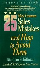 The 25 Most Common Sales Mistakes ... and How to Avoid Them by Schiffman, Steph