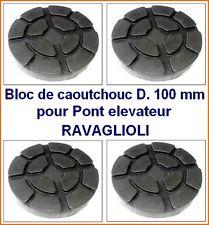 4Xbloc de caoutchouc D 100 mm pour Pont elevateur RAVAGLIOLI - en Italie tampons