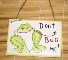 Wood Sign Wall Door Decor FROG DON'T BUG ME Buy 2 get 1 free Mix Match