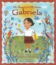 My Name Is Gabriela/Me Llamo Gabriela: The Life of Gabriela Mistral/La Vida de G