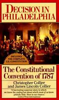 Decision in Philadelphia: The Constitutional Convention of 1787 by Collier, Chr