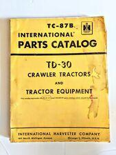 Original International Harvester Crawler Tractor Parts Catalog Tc 87b Td 30
