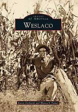 NEW Weslaco (Images of America: Texas) by Karen Gerhardt