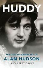 Huddy: The Official Biography of Alan Hudson by Jason Pettigrove (Paperback, 2017)