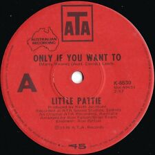 Little Pattie ORIG OZ 45 Only if you want to EX '76 Teen idol Pop ATA