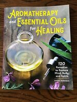 Aromatherapy and Essential Oils for Healing Book 120 Remedies Holistic Health