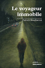Le voyageur immobile, par Patrick Bouillanne