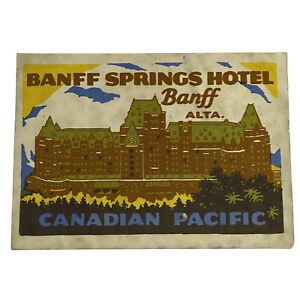 Banff Springs Hotel Alberta Canada VINTAGE LUGGAGE LABEL Gummed Canadian Pacific
