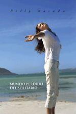 Mundo Perdido Del Solitario by Billy Rosado (2013, Hardcover)