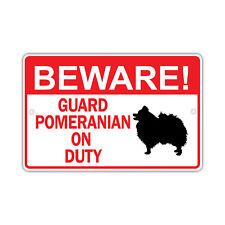 Beware! Guard Pomeranian Dog On Duty Owner Novelty Aluminum 8x12 Sign