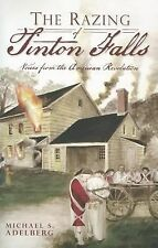 The Razing of Tinton Falls: Voices from the American Revolution [NJ]